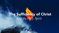 The Sufficiency of Christ and the Holy Spirit