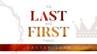The Last and First Things