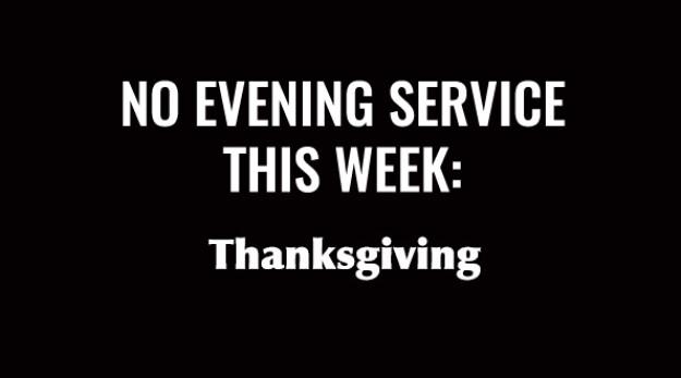 No evening service - Thanksgiving