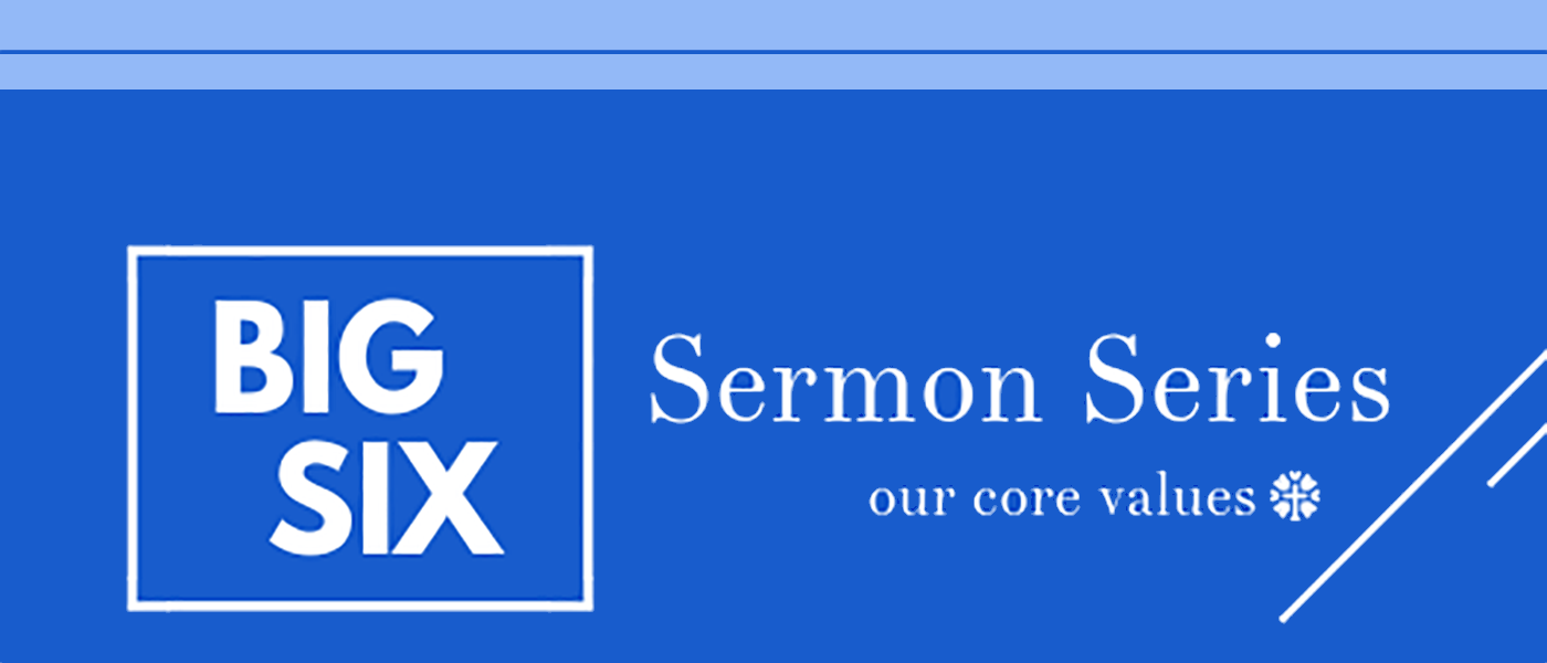 Big Six Sermon Series