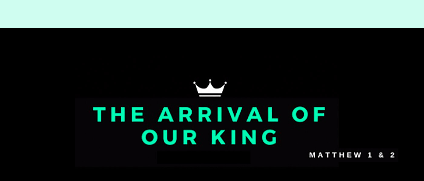 Arrival of Our King - Christmas Worship Schedule
