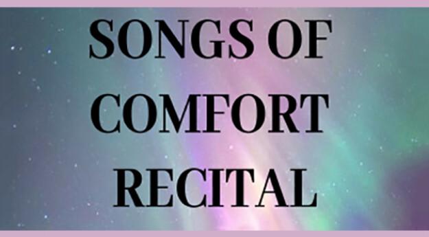Songs of Comfort Recital