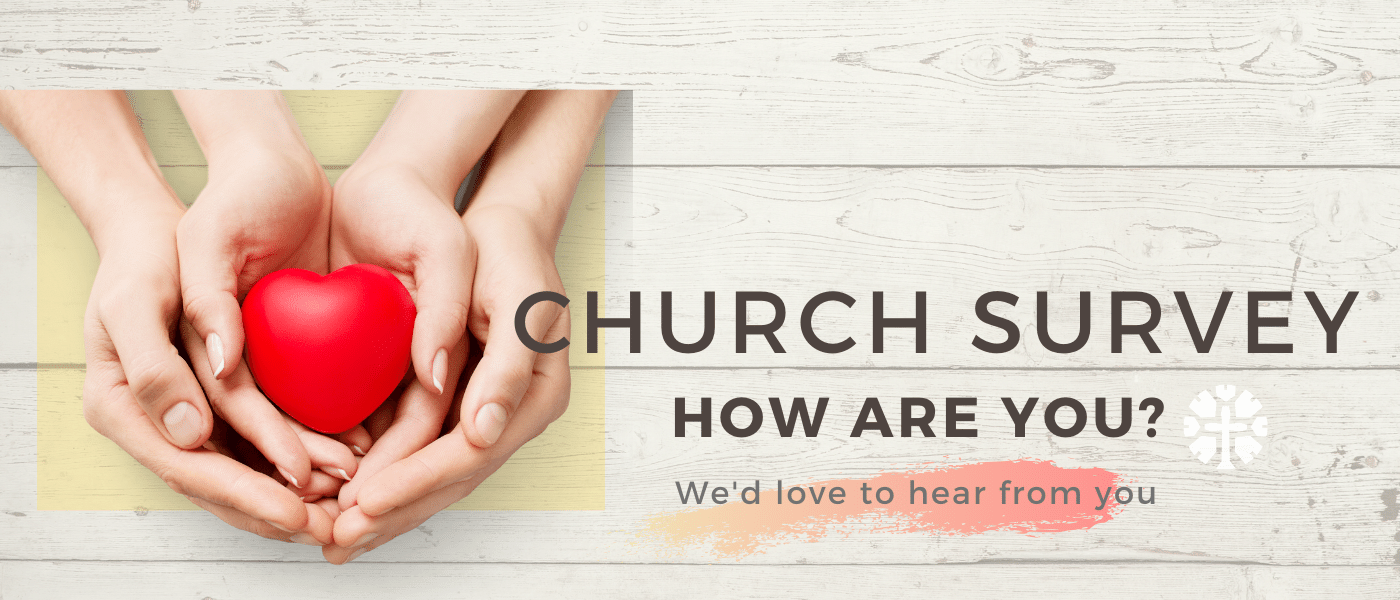 Fill in our Peoples Church Survey - we want to know how you are doing