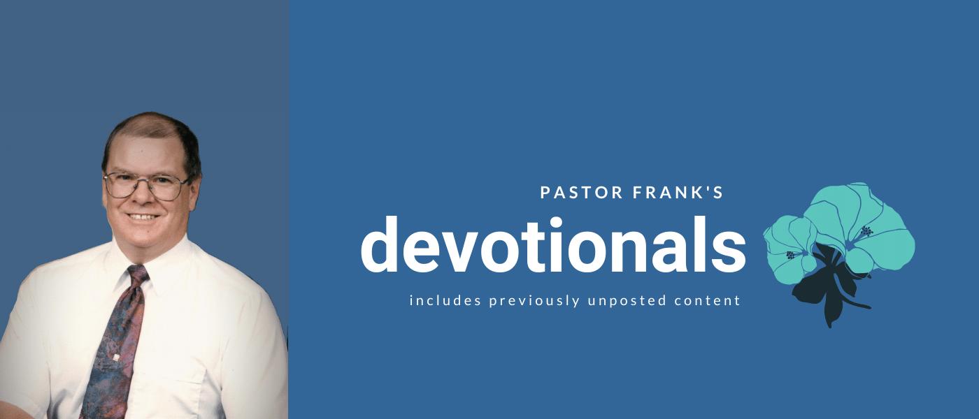 Pastor Frank Humphrey's Devotionals