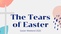 Tears of Easter