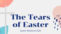 Tears of Easter