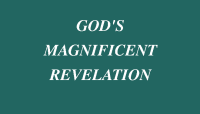 God's Magnificent Revelation