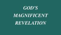 God's Magnificent Revelation